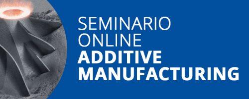 Seminario Online Additive Manucaturing